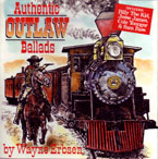 Authentic Outlaw Ballads