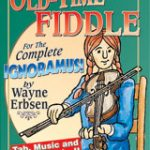 Old-Time Fiddle for the Complete Ignoramus! instruction book by Wayne Erbsen