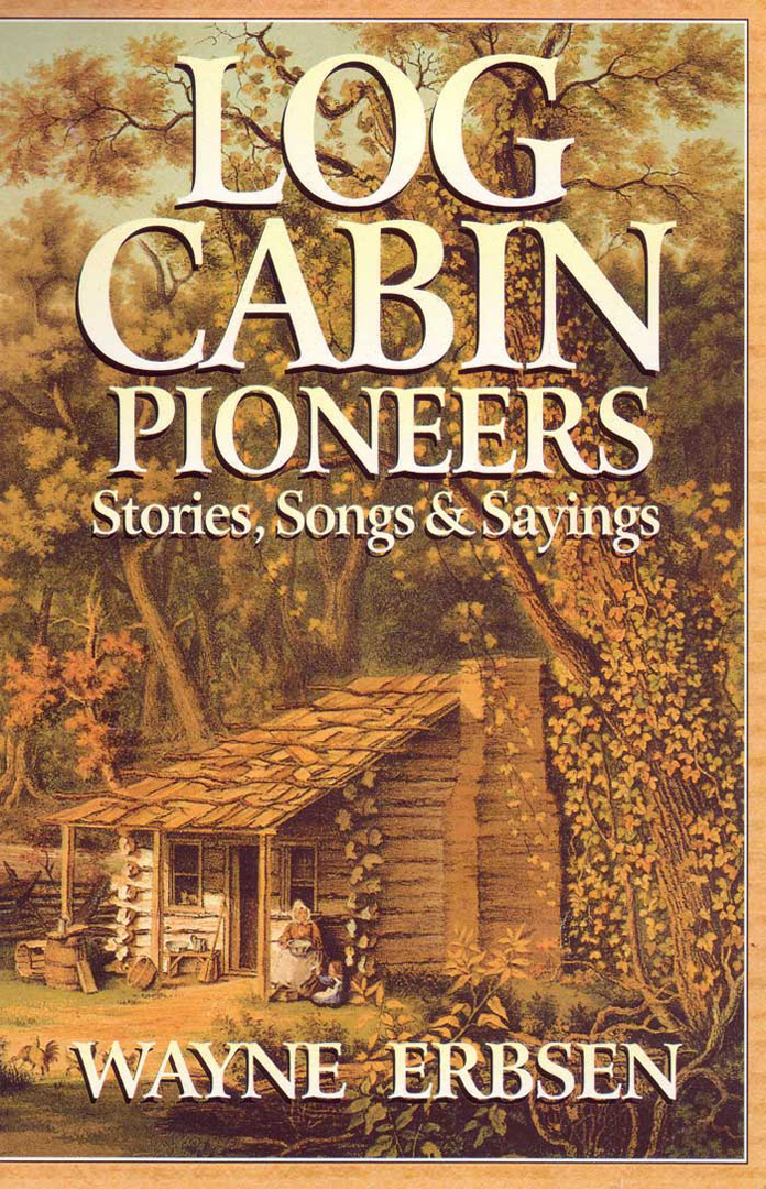 Log cabin pioneers book native ground for Log home books
