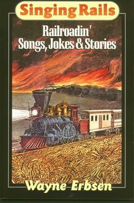 Singing Rails (book) by Wayne Erbsen
