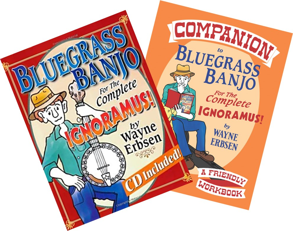 2 Book Set: Bluegrass Banjo for the Complete Ignoramus AND Companion to Bluegrass Banjo for the Complete Ignoramus